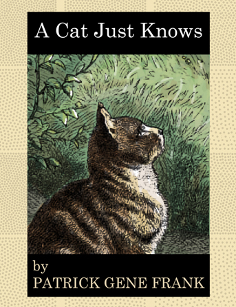 A Cat Just Knows, poetry, Mar 2016.