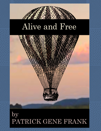 Alive and Free, poetry, Jun 2015.